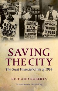 Saving the City: The Great Financial Crisis of 1914 (repost)