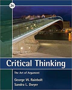 Critical Thinking: The Art of Argument, 2 edition