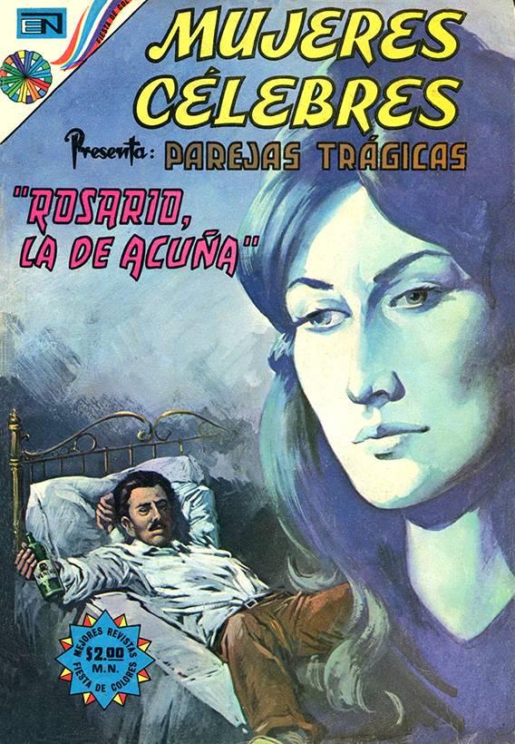 Mujeres Célebres #156 Parejas Trágicas - Rosario, la de Acuña
