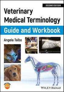 Veterinary Medical Terminology Guide and Workbook, Second Edition