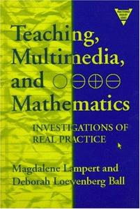 Teaching, multimedia, and mathematics: investigations of real practice