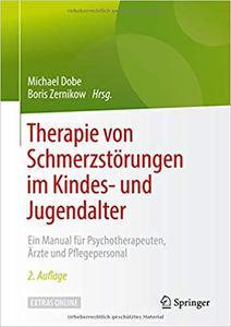 Therapie von Schmerzstörungen im Kindes- und Jugendalter: Ein Manual für Psychotherapeuten, Ärzte und Pflegepersonal