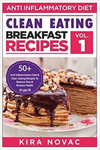 Clean Eating: Anti-Inflammatory Breakfast Recipes