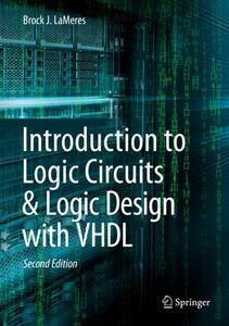 Introduction to Logic Circuits & Logic Design with VHDL, Second Edition (Repost)