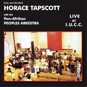 Horace Tapscott with the Pan-Afrikan Peoples Arkestra - Live At I.U.C.C. (2019) {Soul Jazz Records rec 1979}