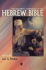 The Blackwell Companion to the Hebrew Bible (Blackwell Companions to Religion)