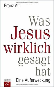 Was Jesus wirklich gesagt hat: Eine Auferweckung (repost)