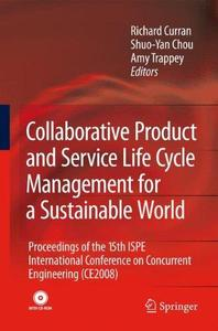 Collaborative Product and Service Life Cycle Management for a Sustainable World: Proceedings of the 15th ISPE International Con