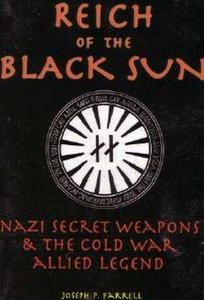 Reich Of The Black Sun: Nazi Secret Weapons & The Cold War Allied Legend (Repost)
