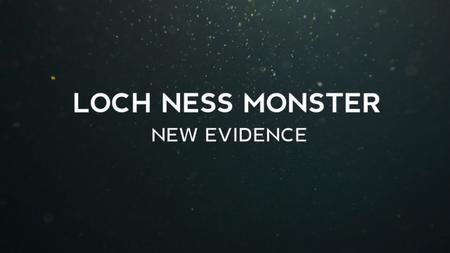 Loch Ness Monster: New Evidence (2019)