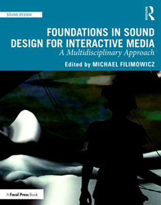 Foundations in Sound Design for Interactive Media : A Multidisciplinary Approach