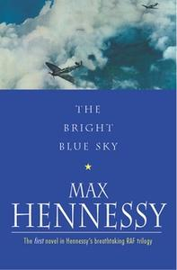 «The Bright Blue Sky» by Max Hennessy
