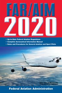 FAR/AIM 2020: Up-to-Date FAA Regulations / Aeronautical Information Manual (FAR/AIM Federal Aviation Regulations)