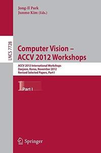 Computer Vision - ACCV 2012 Workshops: ACCV 2012 International Workshops, Daejeon, Korea, November 5-6, 2012, Revised Selected