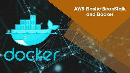 AWS Elastic BeanStalk and Docker
