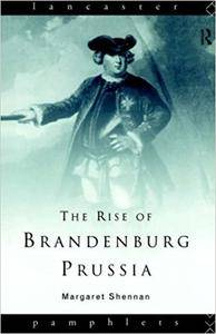 The Rise of Brandenburg-Prussia, 1618-1740