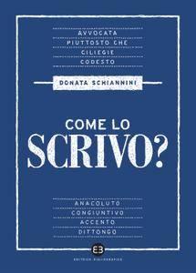 Donata Schiannini - Come lo scrivo? Guida pratica a una lingua che cambia