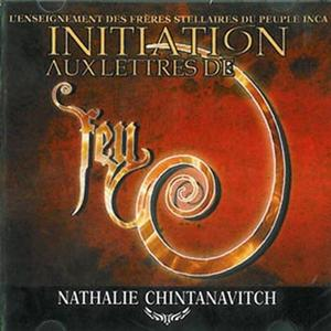 """Nathalie Chintanavitch, """"Initiation aux lettres de feu"""""""