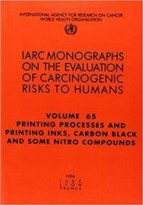 Printing Processes and Printing Inks: Carbon Black and Some Nitro Compounds (IARC Monographs on the Evaluation of the Carcinoge