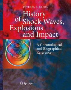 History of Shock Waves, Explosions and Impact: A Chronological and Biographical Reference