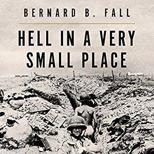 Hell in a Very Small Place: The Siege of Dien Bien Phu [Audiobook]
