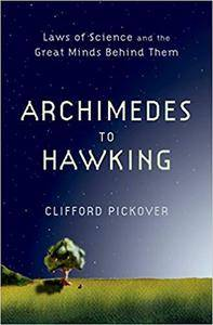Archimedes to Hawking: Laws of Science and the Great Minds Behind Them (Repost)