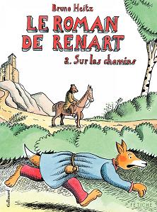 Le Roman de Renart - Tome 2 - Sur Les Chemins