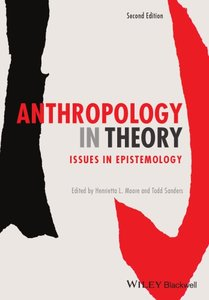 Anthropology in Theory: Issues in Epistemology, 2 edition