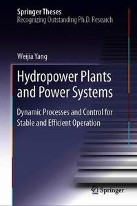 Hydropower Plants and Power Systems: Dynamic Processes and Control for Stable and Efficient Operation