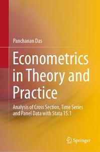 Econometrics in Theory and Practice: Analysis of Cross Section, Time Series and Panel Data with Stata 15.1