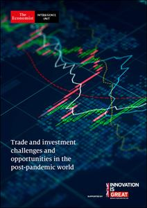 The Economist (Intelligence Unit) - Trade and investment challenges and opportunities in the post-pandemic world (2021)