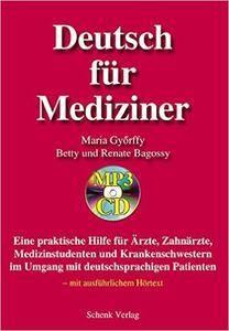 Deutsch für Mediziner: Sprachlehrwerk für Praktikum und Kommunikation in medizinischen Berufen