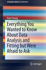 Everything You Wanted to Know About Data Analysis and Fitting but Were Afraid to Ask (Repost)