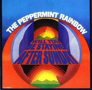 The Peppermint Rainbow - Will You Be Staying After Sunday (Reissue) (1969/2008)