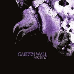 Garden Wall - Assurdo (2011)