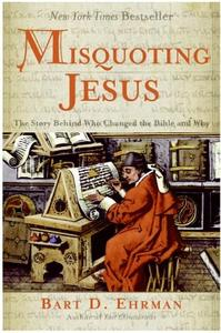 Misquoting Jesus: The Story Behind Who Changed the Bible and Why (Repost)
