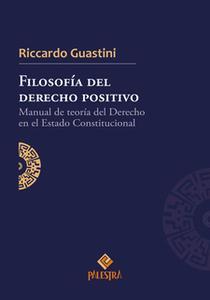 «Filosofía del derecho positivo» by Riccardo Guastini