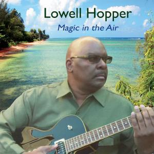 Lowell Hopper - Magic in the Air (2019)