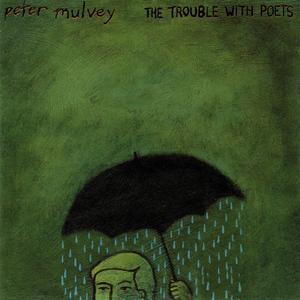 Peter Mulvey - The Trouble With Poets (2000)