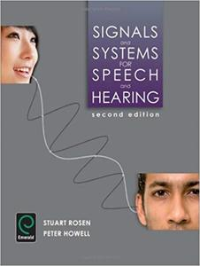 Signals and Systems for Speech and Hearing (2nd Edition)