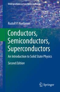 Conductors, Semiconductors, Superconductors: An Introduction to Solid State Physics, 2nd Edition (Repost)