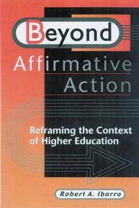 Beyond Affirmative Action:  Reframing the Context of Higher Education