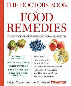 The Doctors Book of Food Remedies: The Latest Findings on the Power of Food to Treat and Prevent Health Problems