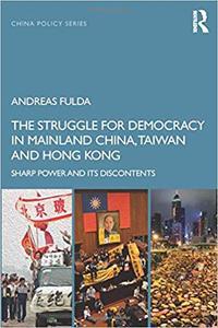 The Struggle for Democracy in Mainland China, Taiwan and Hong Kong