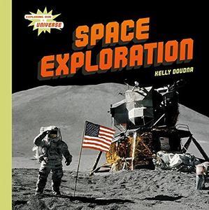 Space Exploration (Exploring Our Universe)
