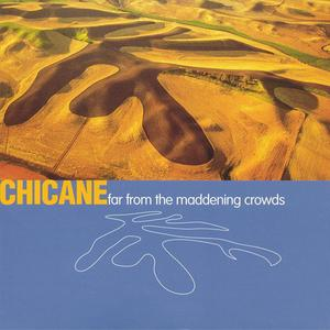 Chicane - Far From The Maddening Crowds (1997) {Xtravaganza/Edel}