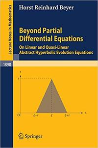 Beyond Partial Differential Equations: On Linear and Quasi-Linear Abstract Hyperbolic Evolution Equations