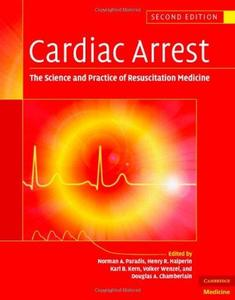 Cardiac Arrest: The Science and Practice of Resuscitation Medicine (Repost)