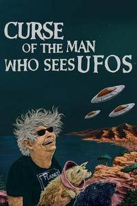 Curse of the Man Who Sees UFOs (2016)