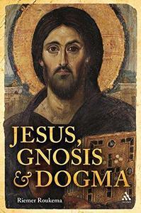 Jesus, Gnosis and Dogma